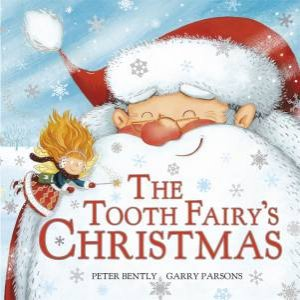 Tooth Fairy's Christmas by Peter Bently & Garry Parsons