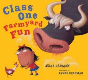 Class One Farmyard Fun by Julia Jarman & Lynne Chapman