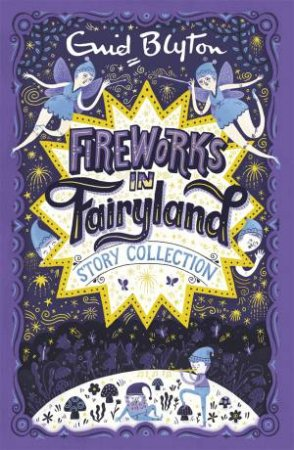 Fireworks In Fairyland: Story Collection
