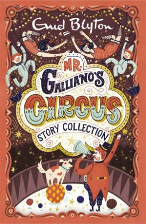 Mr Galliano's Circus: 26 Classic Stories About A Favourite Blyton Character