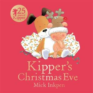 Kipper: Kipper's Christmas Eve by Mick Inkpen