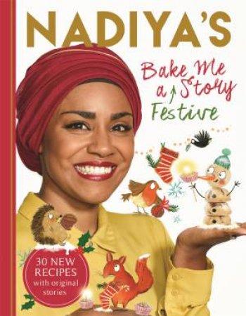Nadiya's Bake Me A Festive Story