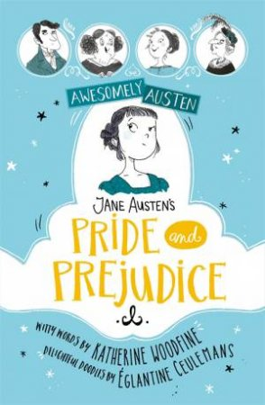 Awesomely Austen Illustrated And Retold: Jane Austen's Pride And Prejudice
