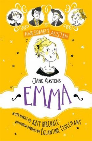 Awesomely Austen Illustrated And Retold: Jane Austen's Emma