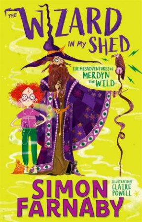 The Wizard In My Shed by Simon Farnaby & Claire Powell