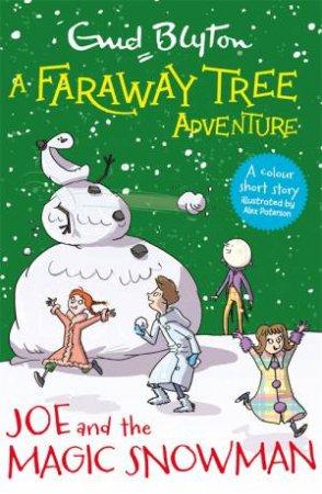 A Faraway Tree Adventure: Joe And The Magic Snowman