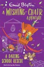 A WishingChair Adventure A Daring School Rescue