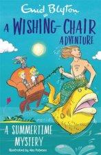 A WishingChair Adventure A Summertime Mystery