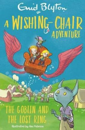 A Wishing-Chair Adventure: The Goblin and the Lost Ring