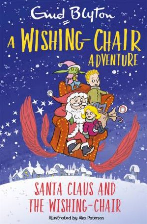 A Wishing-Chair Adventure: Santa Claus And The Wishing-Chair