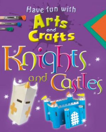 Knights and Castles by Rita Storey