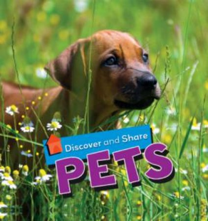 Discover and Share : Pets by Angela Royston