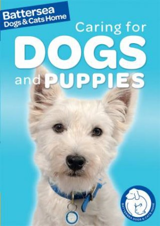 Battersea Dogs & Cats Home: Caring for Dogs and Puppies