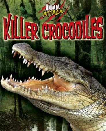 Animal Attack: Killer Crocodiles