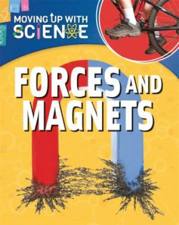 Moving up with Science: Forces and Magnets by Peter Riley