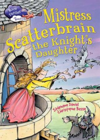 Race Further with Reading: Mistress Scatterbrain the Knight's Daughter
