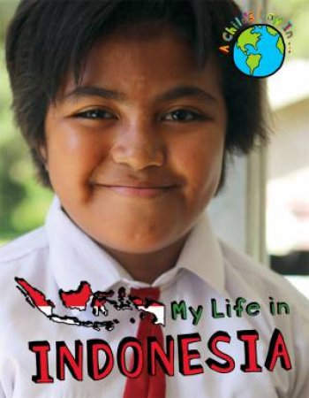 A Child's Day In...: My Life in Indonesia