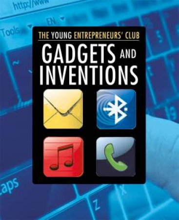 Young Entrepreneurs Club: Gadgets and Inventions