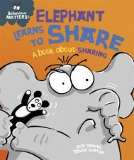 Behaviour Matters Elephant Learns To Share A Book About Sharing