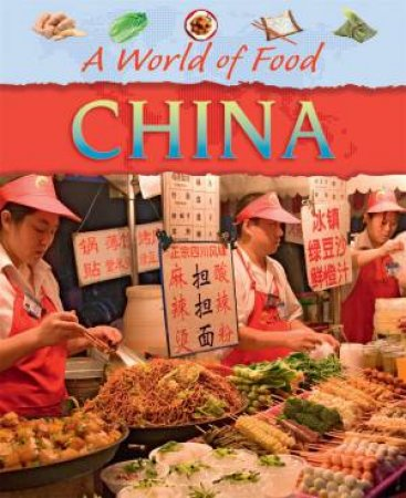A World Of Food: China