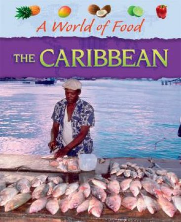 A World Of Food: Caribbean