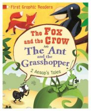 First Graphic Readers: Aesop: The Ant And The Grasshopper & The Fox And The Crow by Aesop & Amelia Marshall & Gabriele Antonini & Barbara Nascimbeni