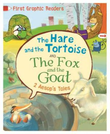 First Graphic Readers: Aesop: The Hare And The Tortoise And The Fox And The Goat by Aesop & Amelia Marshall & Andy Rowland