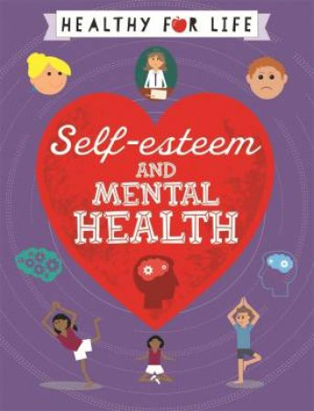 Healthy for Life: Self-esteem and Mental Health