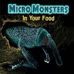 Micro Monsters In Your Food