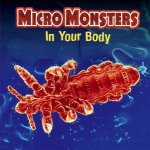 Micro Monsters In Your Body