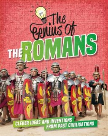 The Genius Of: The Romans by Izzi Howell