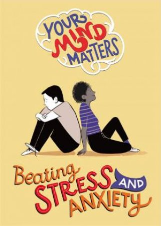 Your Mind Matters: Beating Stress And Anxiety