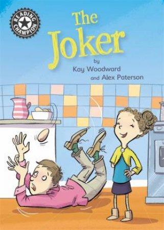 Reading Champion: The Joker by Kay Woodward & Alex Paterson