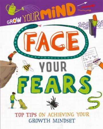Grow Your Mind: Face Your Fears