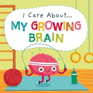 I Care About: My Growing Brain