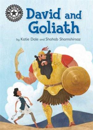 Reading Champion: David And Goliath by Katie Dale & Shahab Shamshirsaz