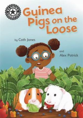 Reading Champion: Guinea Pigs On The Loose by Cath Jones & Alex Patrick