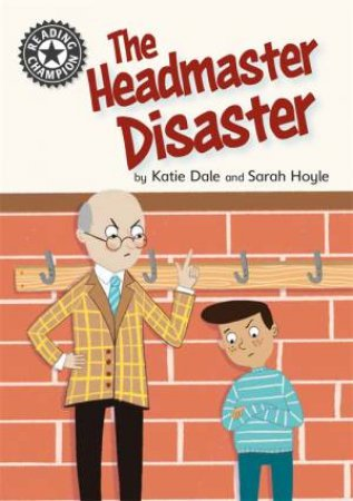 Reading Champion: The Headmaster Disaster by Katie Dale & Sarah Hoyle