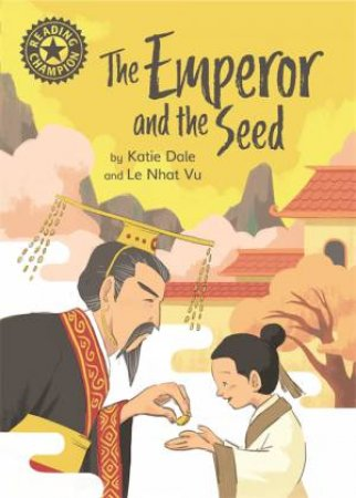 Reading Champion: The Emperor And The Seed by Katie Dale & Le Nhat Vu
