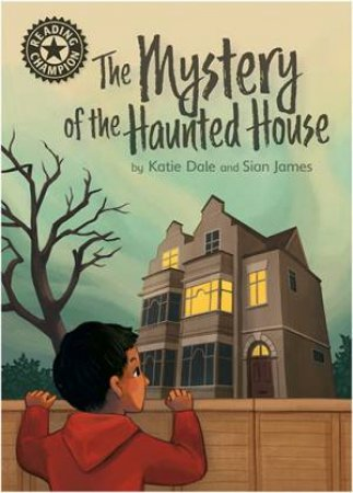Reading Champion: The Mystery Of The Haunted House by Katie Dale & Sian James