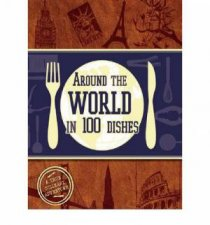 Around the World in 100 Dishes