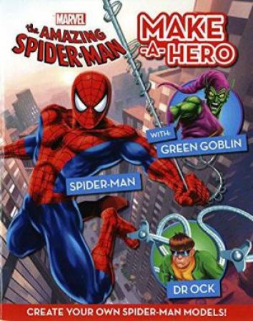 Marvel The Amazing Spider-Man: Make-A-Hero by Various