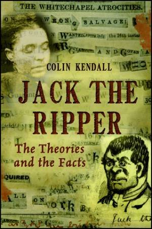 Jack the Ripper: The Theories And The Facts  by Elizabeth Norton