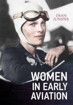 Women In Early Aviation by Dean Juniper