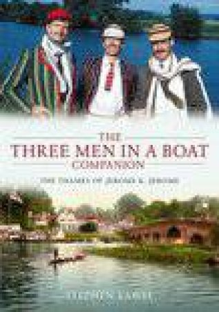 'Three Men In A Boat' Companion by Stephen Lambe