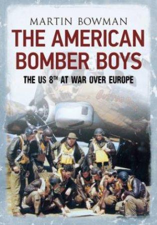 American Bomber Boys by Martin Bowman