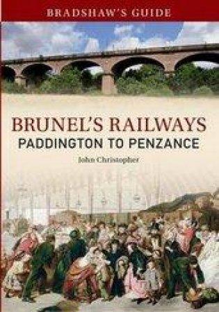 Bradshaw's Guide Brunel's Railways Paddington to Penzance by John Christopher