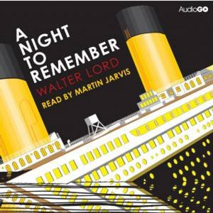 A Night To Remember 4/304 by Walter Lord