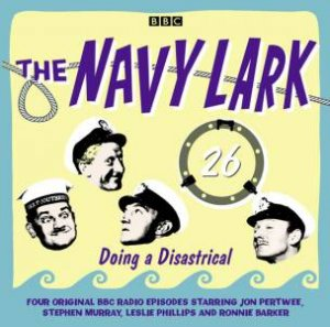 The Navy Lark: Volume 26 2/120 by Laurie Wyman