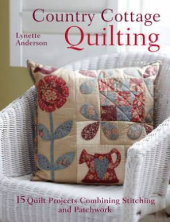 Country Cottage Quilting by ANDERSON LYNETTE
